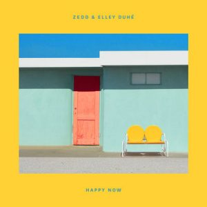 Zedd & Elley Duhé「Happy Now」歌詞